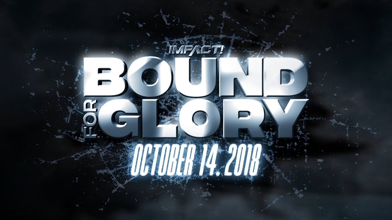Impact Wrestling Bound For Glory 2018