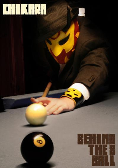 CHIKARA Behind The 8 Ball