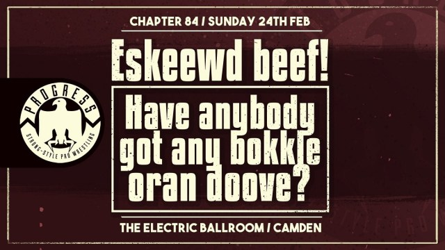 PROGRESS Chapter 84: Eskeewd Beef! Have Anybody Got Any Bokkle Oran Doove