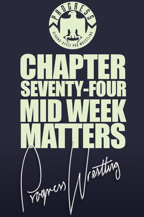 PROGRESS Chapter 74: Midweek Matters
